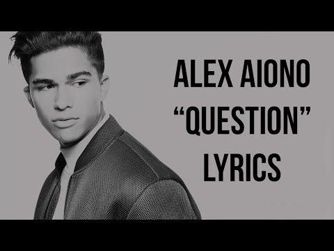 Alex Aiono - Question (Lyrics)