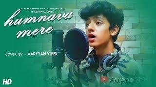 Humnava Mere | (MALE COVER) Version by - Aaryyan Vivek | #HumnavaMere | Jubin Nautiyal | T-Series
