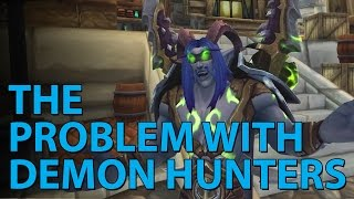 The Problem With Demon Hunters (WoW Machinima)