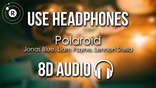 Jonas Blue, Liam Payne, Lennon Stella - Polaroid (8D AUDIO) Video