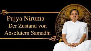 Pujya Niruma - Der Zustand von Absolutem Samadhi