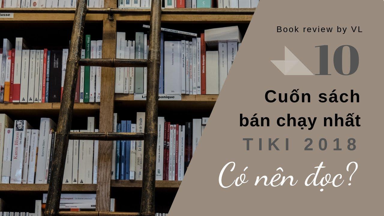 Top 10 cuốn sách bán chạy nhất Tiki 2018 và xu hướng đọc sách của Người Việt Nam?