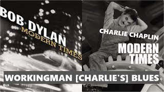 "Workingman's [Charlie's] Blues #2 - Bob Dylan live [Charlie Chaplin ""Modern Times"" footage]"