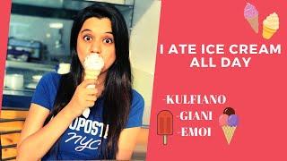 i ate ice creams for a day kulfiano giani emoi