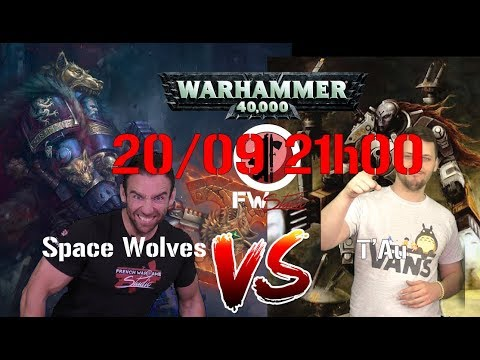 Live  FWS - Space Wolves (Logan) VS T'au (Shadowsun) 20/09 21h00
