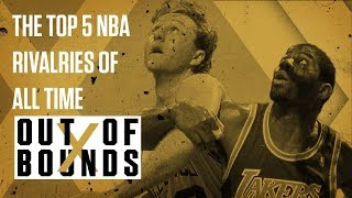 The Top 5 NBA Rivalries of All Time | Out of Bounds