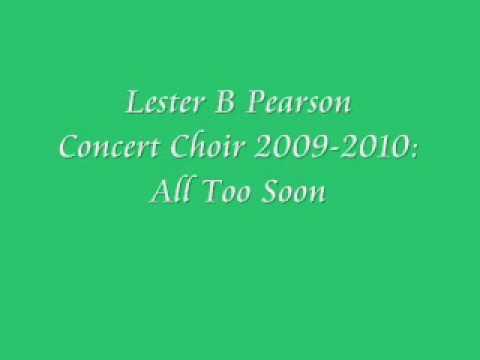 Lester B Pearson Concert Choir 2009-2010: All Too Soon