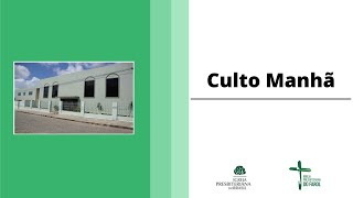 Culto Manhã - Domingo 30/05/21 - Rev. Célio Miguel