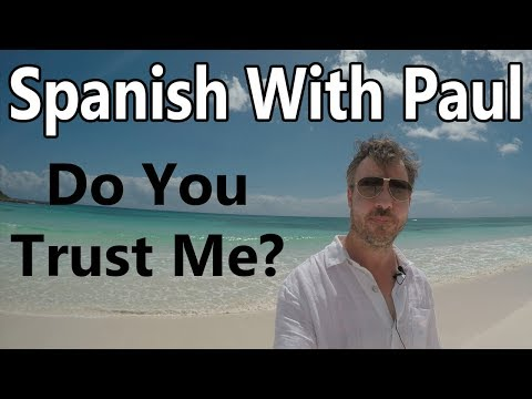 Do You Trust Me? Learning Spanish Verbs With Paul!