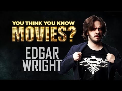 Edgar Wright  You Think You Know Movies?