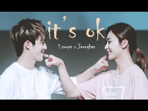 S.coups x Jeonghan | It's OK  ❤ #Coupshan