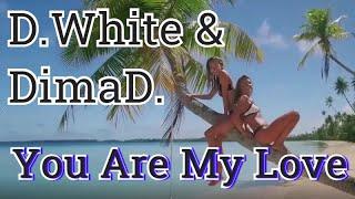 D.White & DimaD. - You Are My Love (Euro DISCO, NEW ITALO DISCO)