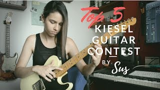 *TOP 5 * Sus - Kiesel Guitar Contest Entry #kieselsolocontest