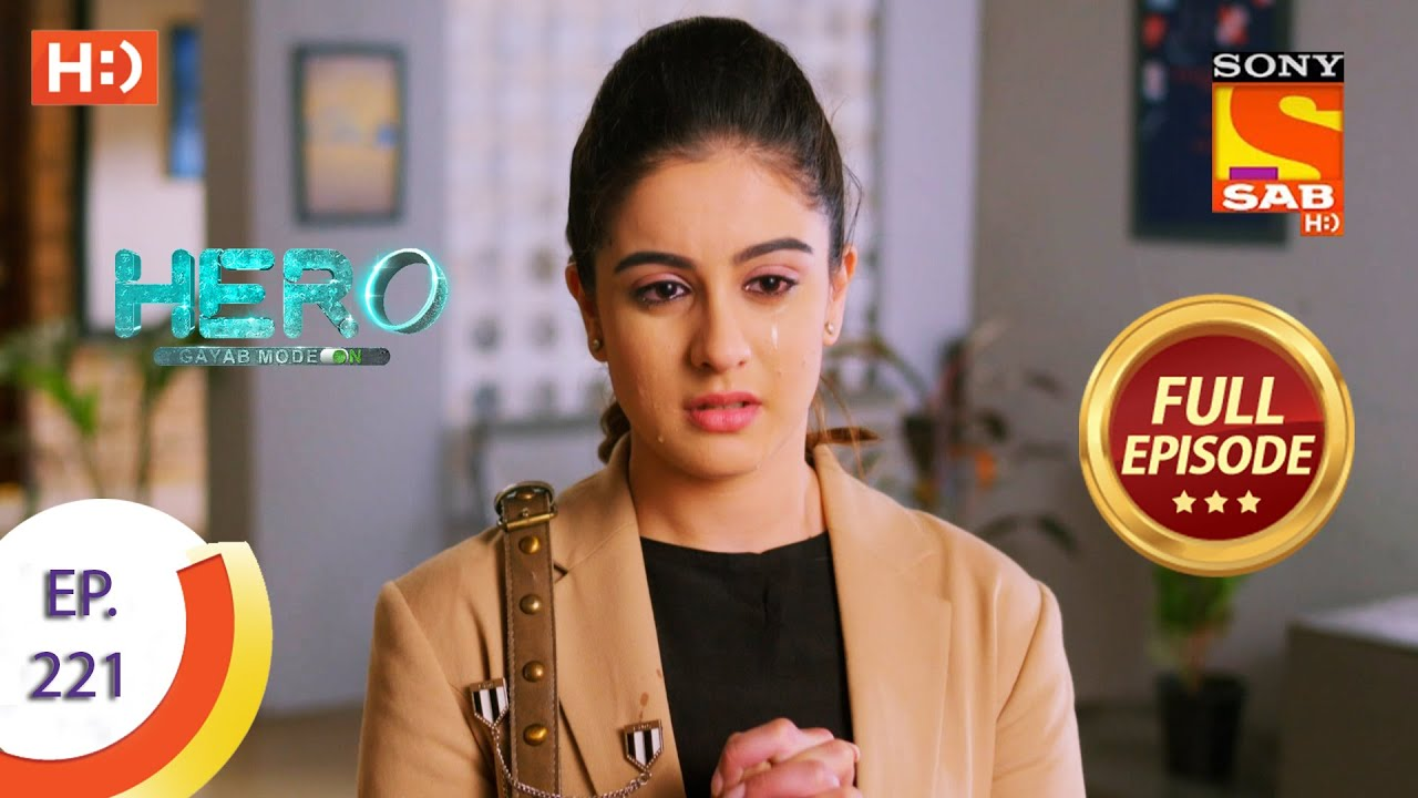 Download Hero - Gayab Mode On - Ep 221 - Full Episode - Aditi Injects Veer - 13th October  2021