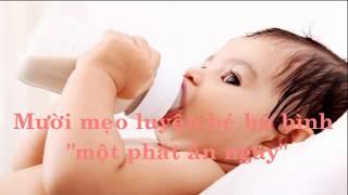 """10 mẹo luyện bé bú bình """" một phát ăn ngay"""" - babythuychi"""