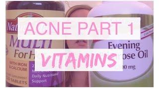 How I Cleared my Acne: Vitamins