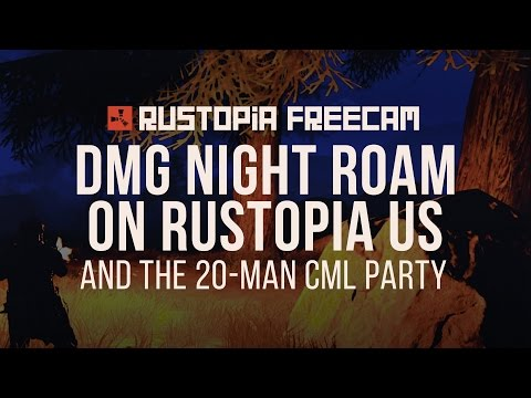 Rustopia Freecam DMG Night Roaming And CML Shows Up With A - Rustopia map us