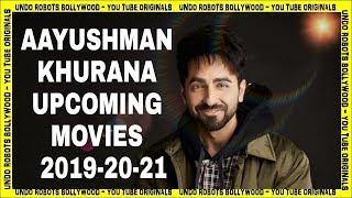 Ayushmann Khurrana Upcoming Movies 2019, 2020 & 2021