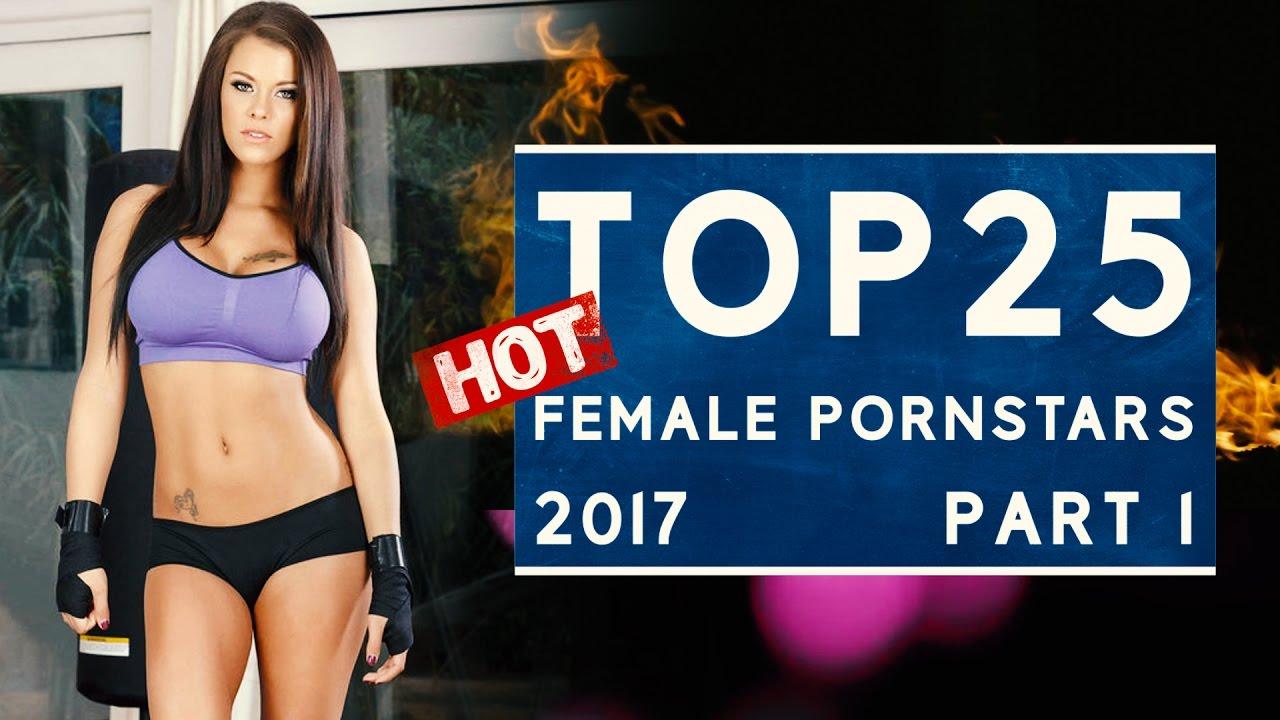 Top 25 Hottest Porn Actress 2017  Top Pornstars 2017 Part