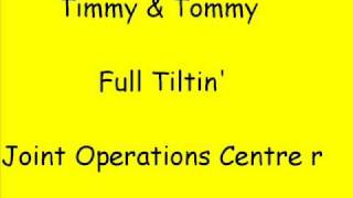 Timmy and Tommy - Full Tiltin (Joint Operations Centre remix