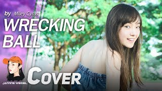 Wrecking Ball - Miley Cyrus cover by Jannine Weigel