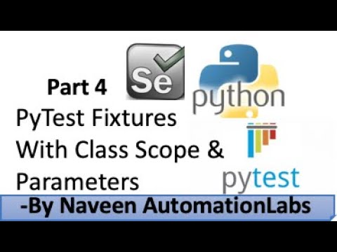 Download Part 4 - PyTest Fixtures with Class Scope    Fixture parameters    PyTest Selenium Test
