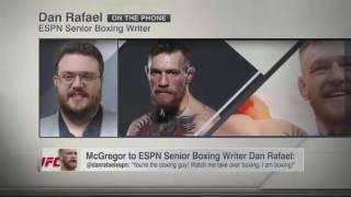 Conor McGregor Gets in ESPNs Dan Rafaels Face. Heres Dan Rafaels Account/Video of the Incident.