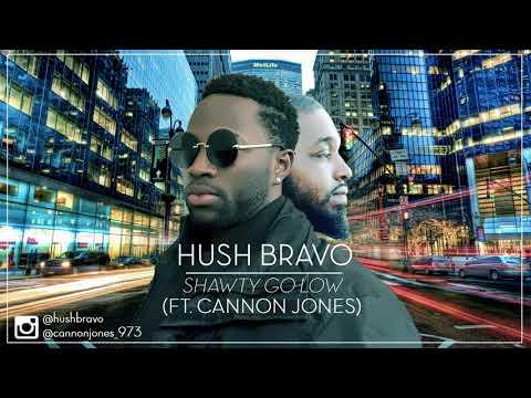 Hush Bravo Shawty Go Low Music Video Ft Cannon Jones 2018