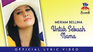 Meriam Bellina - Untuk Sebuah Nama (Official Lyric Video)