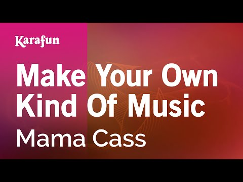 Karaoke Make Your Own Kind Of Music - Mama Cass *