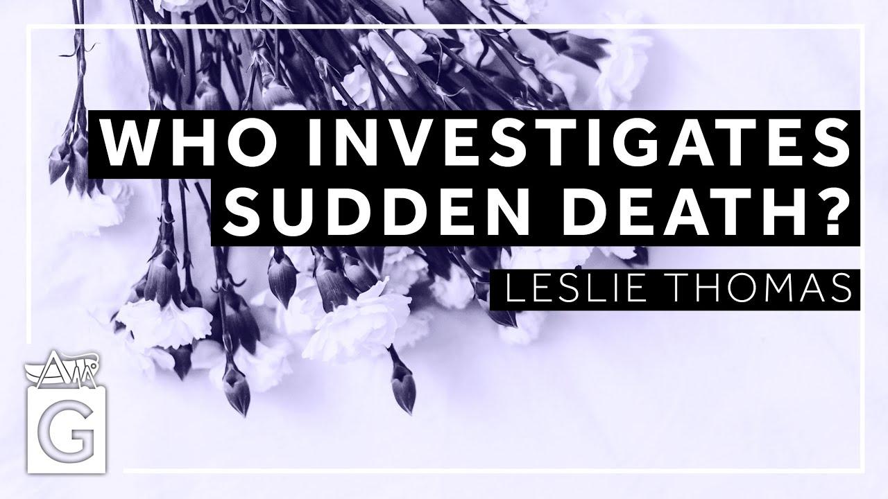 Who Investigates Sudden Death?