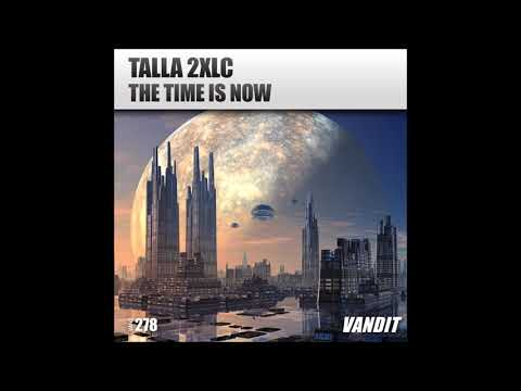 Talla 2Xlc - The Time Is Now (Extended)