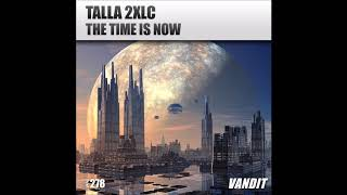 Baixar Talla 2Xlc - The Time Is Now (Extended)