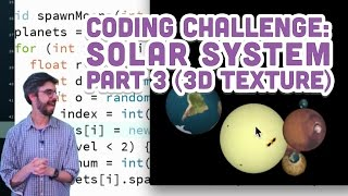 Coding Challenge #9: Solar System in Processing - Part 3 (3D textures)