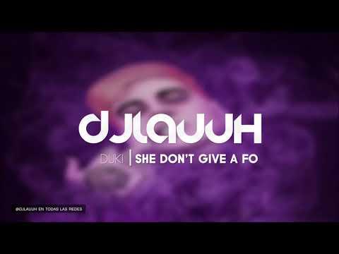 SHE DON'T GIVE A FO (REMIX) | DUKI ✘ DJ LAUUH