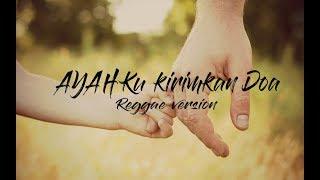 Download Ayah versi (Reggae) Mp3