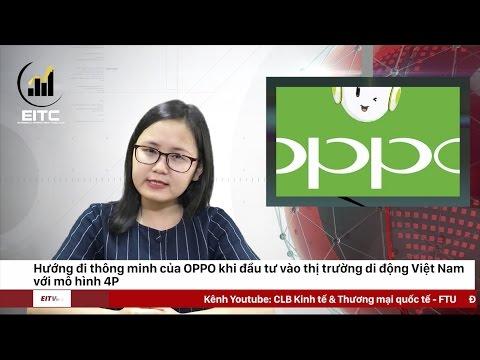 BẢN TIN SỐ 1: Hướng Đi Của Oppo Khi Thâm Nhập Vào Thị Trường Việt Nam