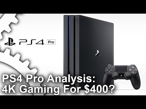 PS4 Pro In-Depth Analysis: 4K Gaming For $400?