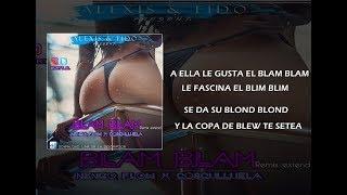 Alexis & Fido - Blam Blam (Remix Extend) Ft Ñengo Flow & Cosculluela - LETRA 2012 HD VIDEO