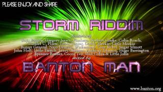 Storm Riddim mixed by Banton Man