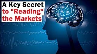 A Key Secret to Making Sense of the Markets