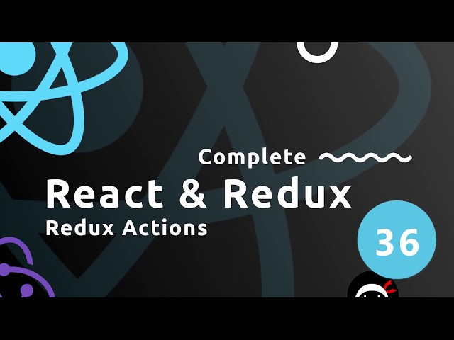 Complete React Tutorial (& Redux) #36 - Redux Actions