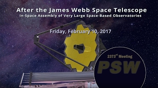 PSW 2373 After the James Webb Space Telescope | John Grunsfeld