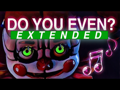 """""""Do You Even"""" [EXTENDED] - FNAF SISTER LOCATION SONG by CK9C"""