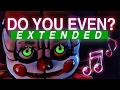 Quot Do You Even Quot EXTENDED FNAF SISTER LOCATION SONG By CK9C mp3