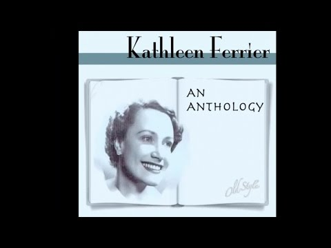 Kathleen Ferrier Ft. The London Philharmonic Orchestra, Vienna Philharmonic - An Anthology