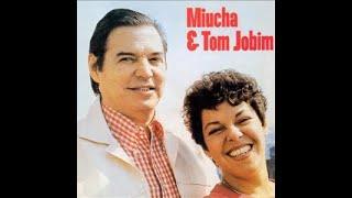 TOM JOBIM & MIUCHA | Águas de Março (legendado)