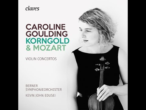 Korngold: Violin Concerto in D Major, Op. 34 - III. Finale. Allegro assai vivace / Caroline Goulding