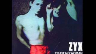 Z Y X - Trust No Woman