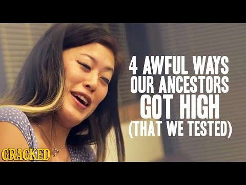 4 Awful Ways Our Ancestors Got High (That We Tested!)  - For Mature Audiences